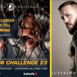 Superior Challenge 23 biljettsläpp och Andreas Ståhl